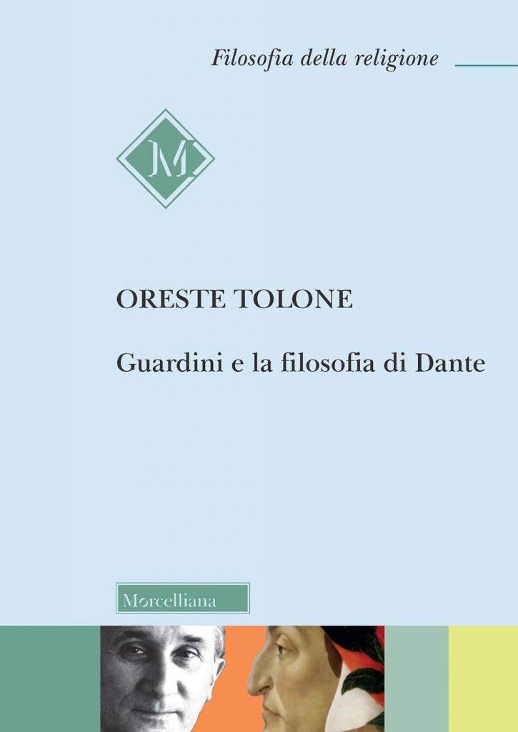 """""""Guardini e la filosofia di Dante"""" di Oreste Tolone"""