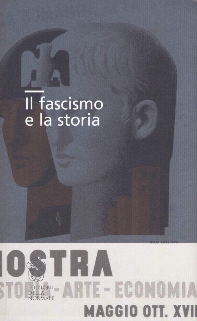 """""""Il fascismo e la storia"""" a cura di Paola S. Salvatori"""