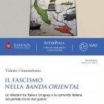 """""""Il fascismo nella <em>Banda Oriental</em>. Le relazioni tra Italia e Uruguay e la comunità italiana nel periodo tra le due guerre"""" di Valerio Giannattasio"""