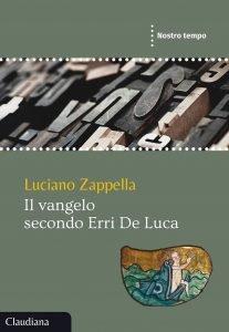 Il vangelo secondo Erri De Luca, Luciano Zappella
