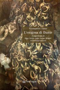 L'enigma di Dante. Il significato di Pape Satàn, pape Satàn aleppe: un'interpretazione, Giampaolo Sasso