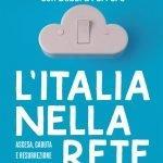 """""""L'Italia nella Rete. Ascesa, caduta e resurrezione della Net economy"""" di Gianluca Dettori e Debora Ferrero"""