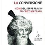 """""""La conversione. Come Giuseppe Flavio fu cristianizzato"""" di Luciano Canfora"""