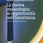 """""""La nuova museologia: le opportunità nell'incertezza. Verso uno sviluppo sostenibile"""" di Maurizio Vanni e Domenico Piraina"""