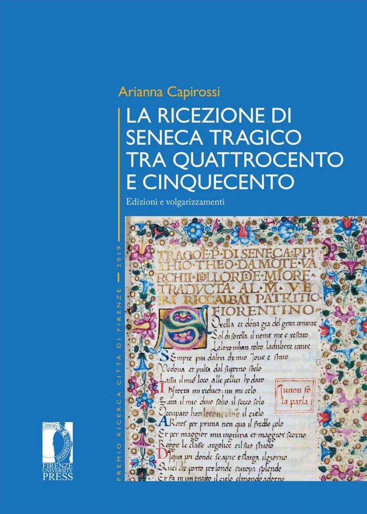 """""""La ricezione di Seneca tragico tra Quattrocento e Cinquecento. Edizioni e volgarizzamenti"""" di Arianna Capirossi"""