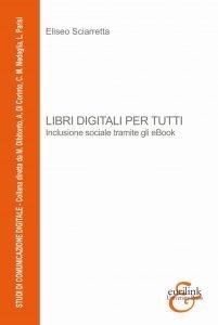 Libri digitali per tutti. Inclusione sociale tramite gli eBook, Eliseo Sciarretta