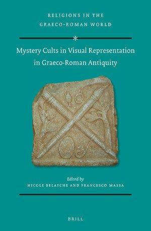 """""""Mystery Cults in Visual Representation in Graeco-Roman Antiquity"""" a cura di Francesco Massa e Nicole Belayche"""