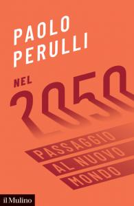 Nel 2050. Passaggio al nuovo mondo, Paolo Perulli