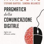 """""""Pragmatica della comunicazione digitale. Agire con efficacia online"""" di Giorgio Nardone, Simona Milanese e Stefano Bartoli"""