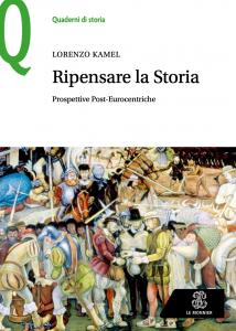 Ripensare la storia. Prospettive post-eurocentriche, Lorenzo Kamel