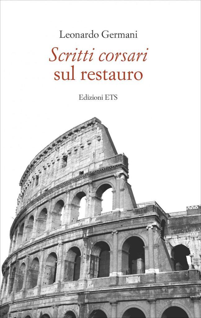 """""""Scritti corsari sul restauro"""" di Leonardo Germani"""