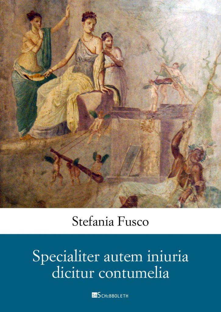 """""""Specialiter autem iniuria dicitur contumelia"""" di Stefania Fusco"""