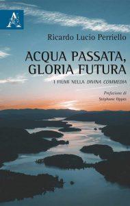 Acqua passata, Gloria futura. I fiumi nella Divina Commedia, Ricardo Lucio Perriello
