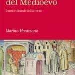 """""""Ai margini del Medioevo. Storia culturale dell'alterità"""" di Marina Montesano"""