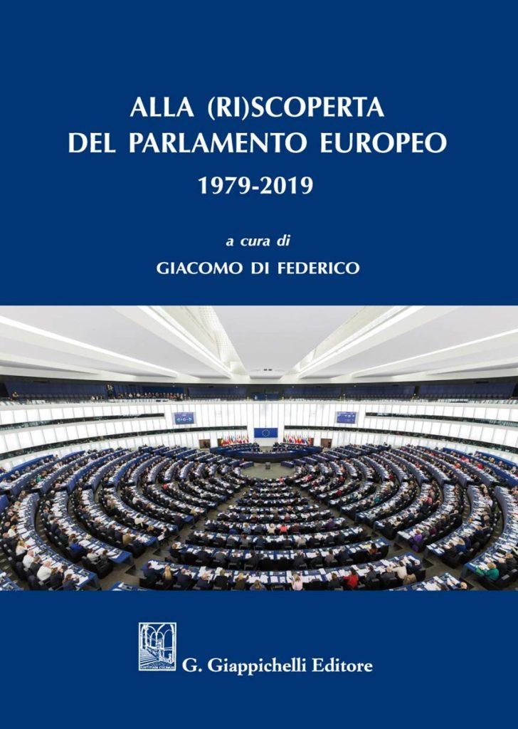 """""""Alla (ri)scoperta del Parlamento europeo: 1979-2019"""" a cura di Giacomo Di Federico"""