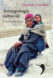 Antropologia culturale. Un'introduzione, Alessandra Castellani