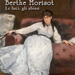 """""""Berthe Morisot. Le luci,gli abissi"""" di Adriana Assini"""