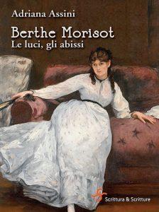 Berthe Morisot. Le luci,gli abissi, Adriana Assini