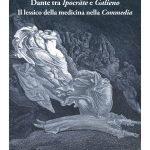 """""""Dante tra <em>Ipocràte e Galieno</em>. Il lessico della medicina nella <em>Commedia</em>"""" di Donatella Lippi"""
