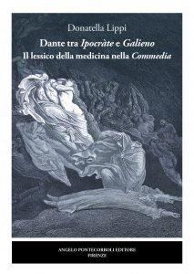 Dante tra Ipocràte e Galieno. Il lessico della medicina nella Commedia, Donatella Lippi