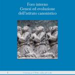 """""""Foro interno. Genesi ed evoluzione dell'istituto canonistico"""" di Costantino M. Fabris"""