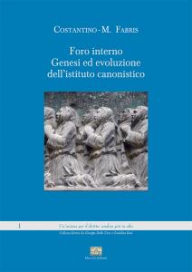 Foro interno. Genesi ed evoluzione dell'istituto canonistico, Costantino M. Fabris