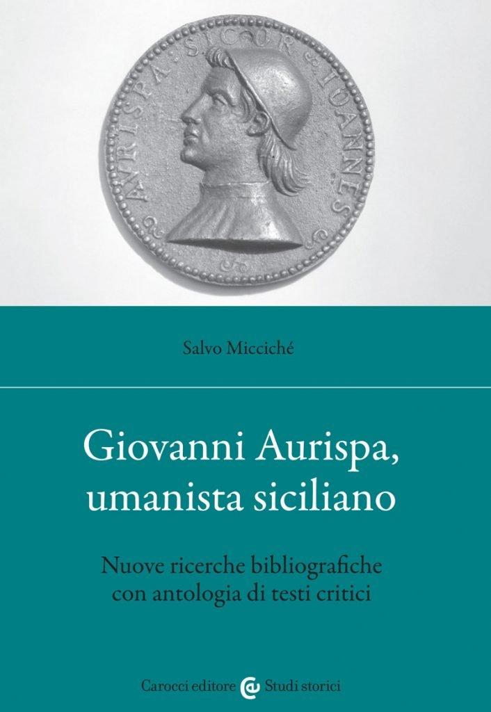 """""""Giovanni Aurispa, umanista siciliano"""" di Salvo Micciché"""