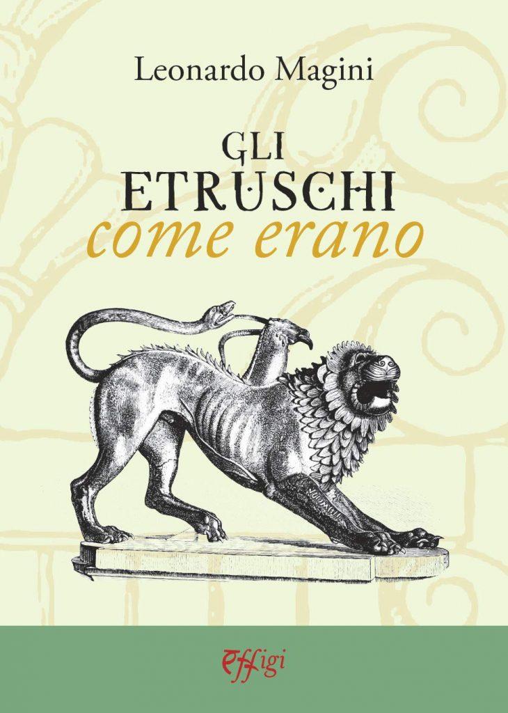 """""""Gli etruschi come erano"""" di Leonardo Magini"""