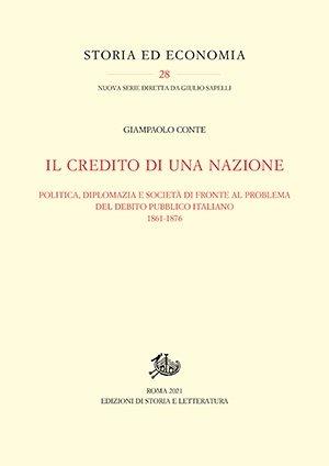"""""""Il credito di una nazione. Politica, diplomazia e società di fronte al problema del debito pubblico italiano 1861-1876"""" di Giampaolo Conte"""