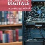 """""""Il libro digitale. La parola agli editori"""" a cura di Maria Villano"""