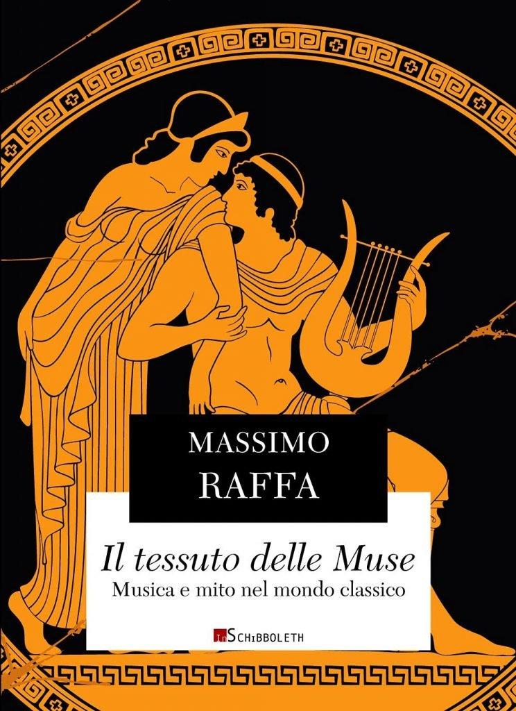 """""""Il tessuto delle Muse. Musica e mito nel mondo classico"""" di Massimo Raffa"""