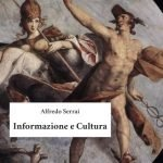 """""""Informazione e Cultura"""" di Alfredo Serrai"""