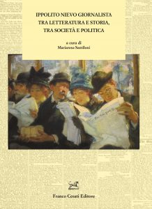 Ippolito Nievo giornalista tra letteratura e storia, tra società e politica, Mariarosa Santiloni