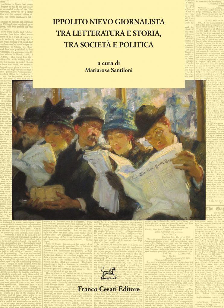 """""""Ippolito Nievo giornalista tra letteratura e storia, tra società e politica"""" a cura di Mariarosa Santiloni"""