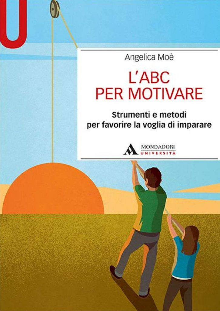"""""""L'ABC per motivare. Strumenti e metodi per favorire la voglia di imparare"""" di Angelica Moè"""