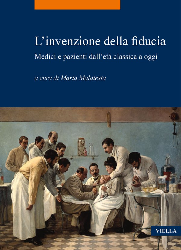 """""""L'invenzione della fiducia. Medici e pazienti dall'età classica a oggi"""" a cura di Maria Malatesta"""