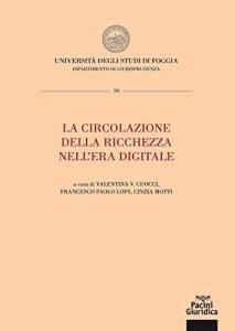 La circolazione della ricchezza nell'era digitale, Valentina V. Cuocci, Francesco Paolo Lops, Cinzia Motti
