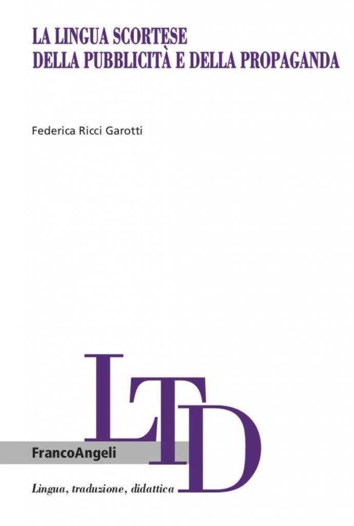 """""""La lingua scortese della pubblicità e della propaganda"""" di Federica Ricci Garotti"""