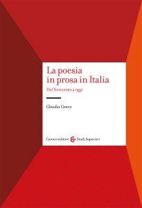 La poesia in prosa in Italia. Dal Novecento a oggi, Claudia Crocco