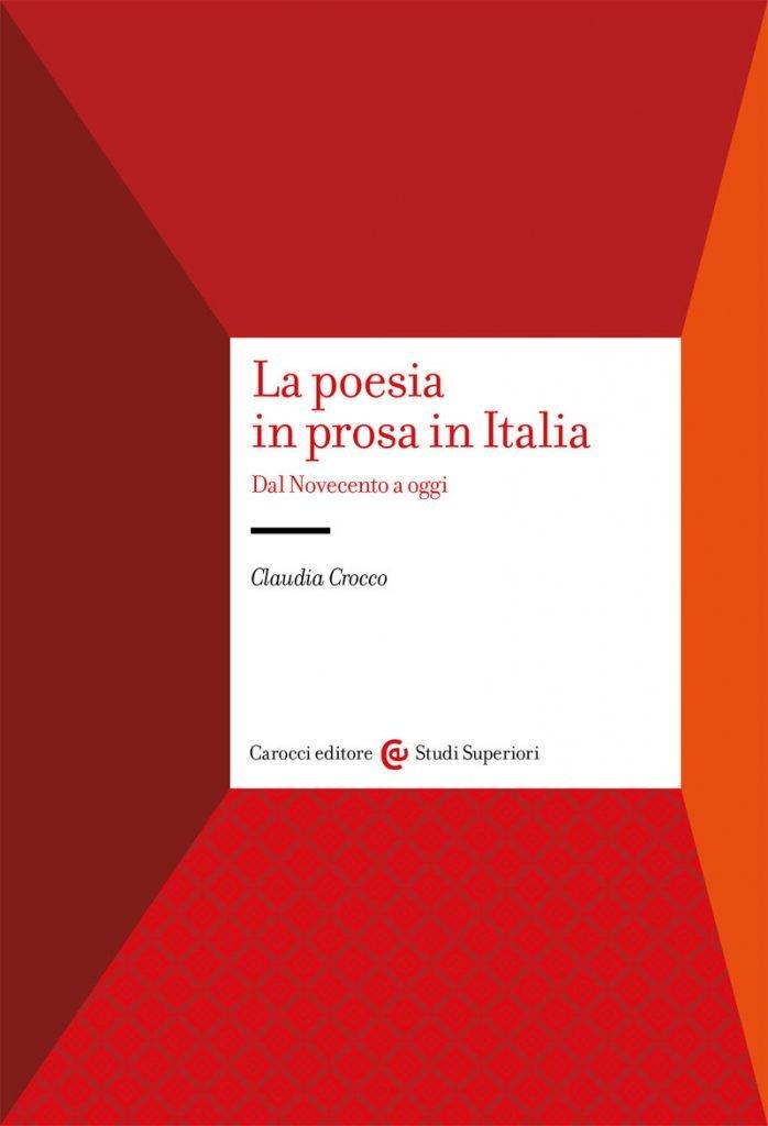 """""""La poesia in prosa in Italia. Dal Novecento a oggi"""" di Claudia Crocco"""
