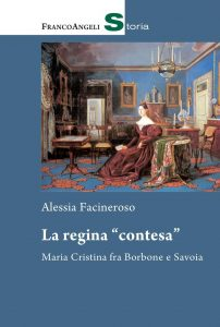 """La regina """"contesa"""". Maria Cristina fra Borbone e Savoia, Alessia Facineroso"""