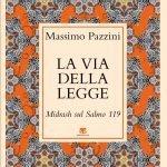 """""""La via della Legge. Midrash sul Salmo 119"""" di Massimo Pazzini"""