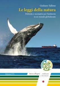 Le leggi della natura. Politiche e normative per l'ambiente in un mondo globalizzato, Giuliano Tallone