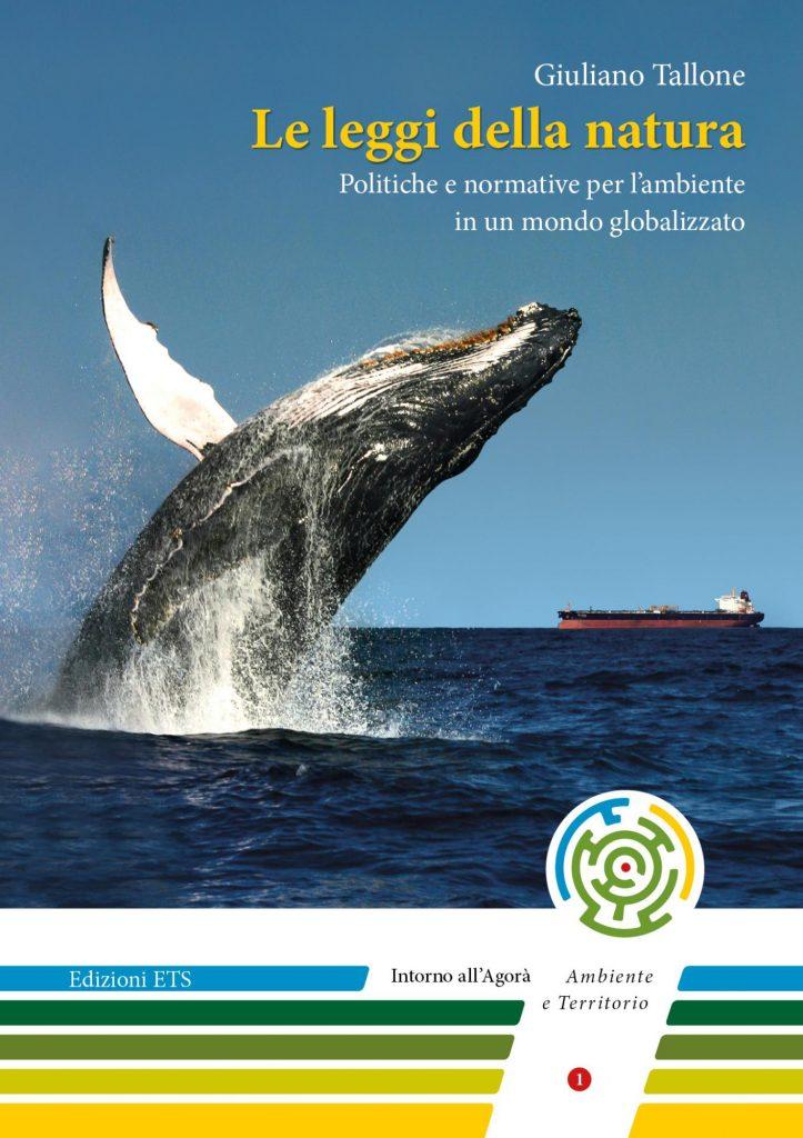 """""""Le leggi della natura. Politiche e normative per l'ambiente in un mondo globalizzato"""" di Giuliano Tallone"""