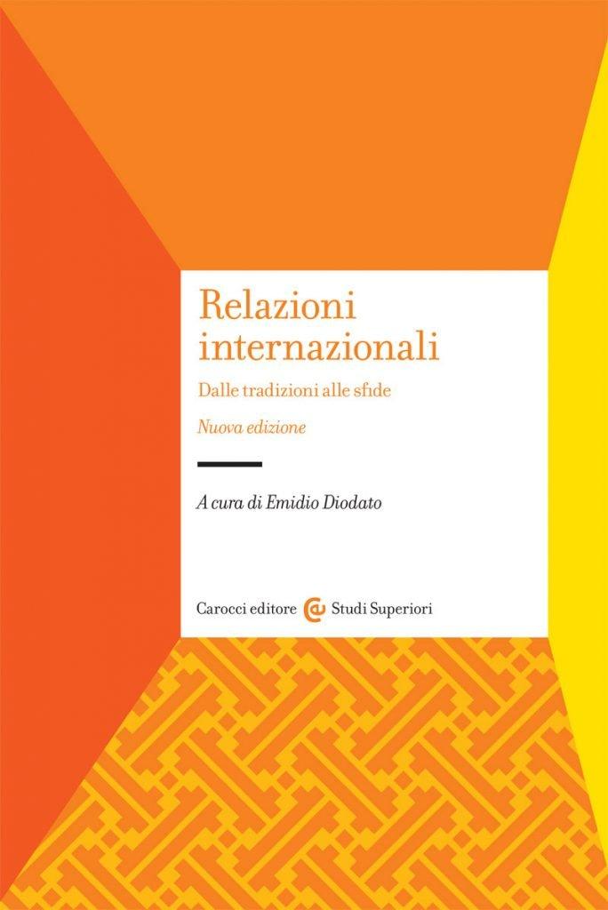 """""""Relazioni internazionali. Dalle tradizioni alle sfide"""" a cura di Emidio Diodato"""