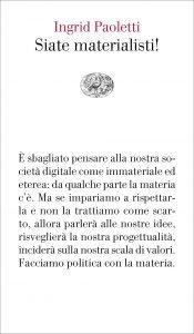 Siate materialisti!, Ingrid Paoletti