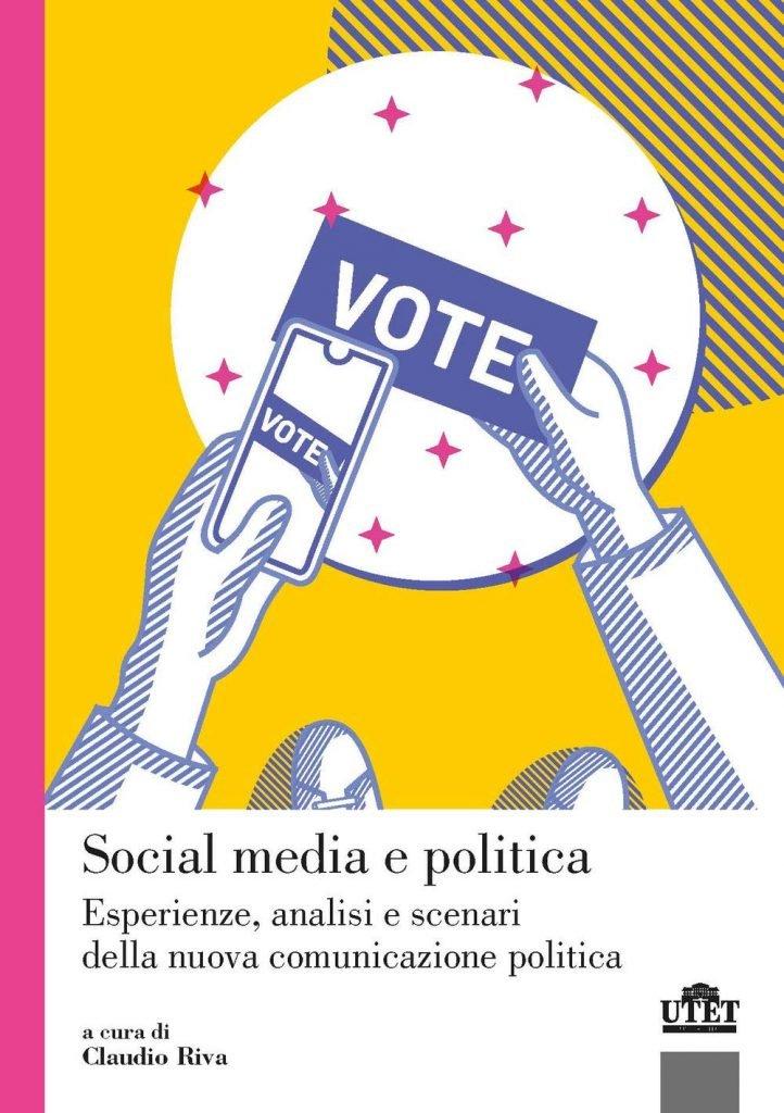 """""""Social media e politica. Esperienze, analisi e scenari della nuova comunicazione politica"""" di Claudio Riva"""