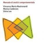 """""""Staging e scena del crimine. Manuale di analisi comportamentale"""" di Vincenzo Maria Mastronardi, Monica Calderaro e Silvia Leo"""