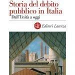 """""""Storia del debito pubblico in Italia. Dall'Unità a oggi"""" di Alessandro Volpi e Leonida Tedoldi"""