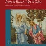 """""""Storia di Hester e Vita di Tubia"""" di Lucrezia Tornabuoni, a cura di Luca Mazzoni"""